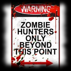 Warning Zombie Hunters Beyond This Point Poster Sign